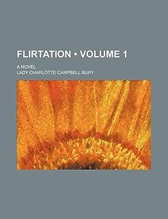 Flirtation (Volume 1); A Novel