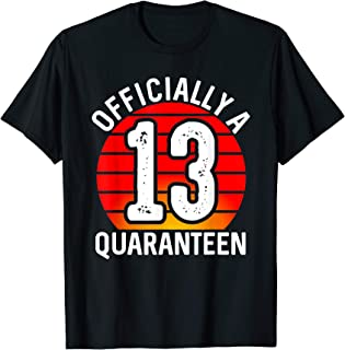 13th Birthday Officially Quarantined Teenager 13 Years Old T-Shirt
