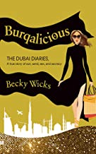 Burqalicious: The Dubai Diaries: A True Story of Sun, Sand, Sex, and Secrecy