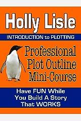 Professional Plot Outline Mini-Course Kindle Edition