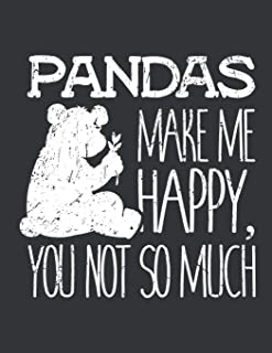 Notebook: Pandas Make Me Happy You Not So Much Bear Lover Journal & Doodle Diary; 120 White Paper Numbered Plain Pages for...