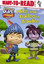 Mike and Trollee in Trouble (Mike the Knight)