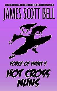 Force of Habit 5: Hot Cross Nuns