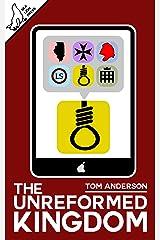 The Unreformed Kingdom Kindle Edition