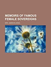 Memoirs of Famous Female Sovereigns