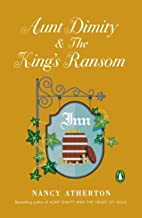Aunt Dimity and The King's Ransom (Aunt Dimity Mystery Book 23)