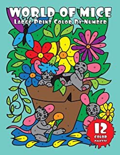 WORLD of MICE (Large Print Color by Number): 30 Easy Color By Number Pages with Cute Mice in Funny Situations (Easy Color By Numbers)