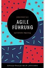 Agile Führung: Leadership 4.0: Die besten Führungs-Tools für das 21. Jahrhundert (NowConcept Pocket Books) Kindle Ausgabe