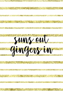 Sun's Out Gingers In: Notebook Journal Composition Blank Lined Diary Notepad 120 Pages Paperback Golden Texture Ginger