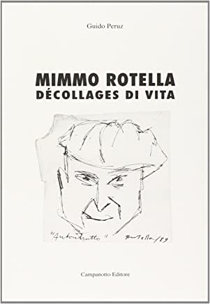 Mimmo Rotella. Décollages di vita