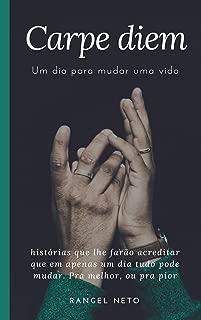Carpe Diem - Um dia para mudar uma vida... (Portuguese Edition)