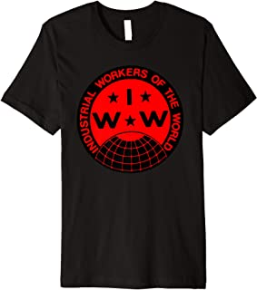 IWW Industrial Workers of the World Premium Tee Premium T-Shirt