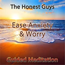 Ease Anxiety & Worry: Guided Meditation