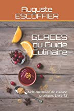 GLACES du Guide Culinaire: Aide-mémoire de cuisine pratique, Livre 13
