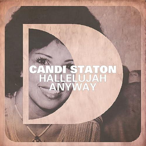 Hallelujah Anyway (Director's Cut Signature Praise) by Candi Staton on  Amazon Music - Amazon.com