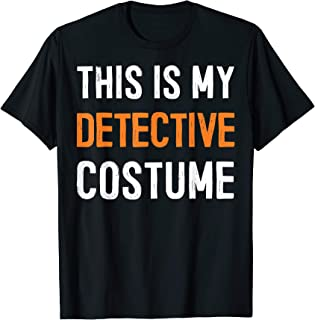 This Is My Detective Costume - Great Halloween Gift Idea Tee T-Shirt