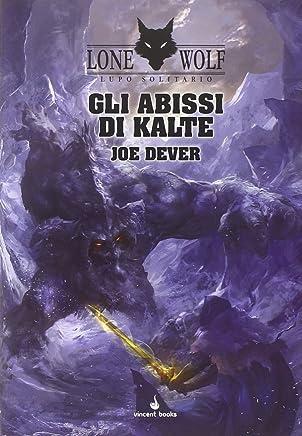 Gli abissi di Kalte. Lupo Solitario. Serie Kai: Lupo Solitario. Gli Abissi di Kalte. Volume 3Copertina rigida– 30 ott 2014