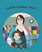 "I Call My Grandma ""Mom"" (I Call My Grandparents) (Volume 3)"