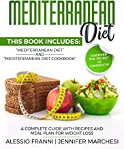 MEDITERRANEAN DIET: A complete guide with recipes and meal plan for weight loss