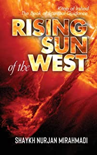 Rising Sun of the West: Kitab al Irshad - The Book of Spiritual Guidance (Full Colour Edition)