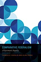 Comparative Federalism: A Systematic Inquiry, Second Edition