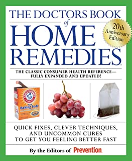 Doctors Book of Home Remedies: Quick Fixes, Clever Techniques, and Uncommon Cures to Get You Feeling Better Fast (20th Ann...
