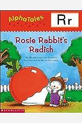 AlphaTales: R: Rosey Rabbit's Radish (Alpha Tales) Kindle Edition