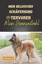 Mein Belgischer Schäferhund Tervuren Mein Sonnenstrahl Notizbuch: Liniertes Notizbuch | Hundebild auf dem Umschlag | Belgi...
