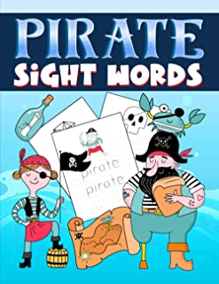 Pirate: Sight Words: A Cute Activity Workbook for Kids Ages 3-10 to Practice Writing & Reading