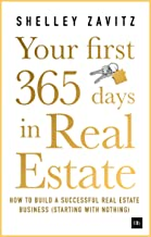 Your First 365 Days in Real Estate: How to build a successful real estate business (starting with nothing) Book PDF
