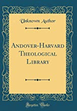 Andover-Harvard Theological Library (Classic Reprint)