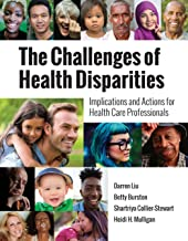 The Challenges of Health Disparities: Implications and Actions for Health Care Professionals