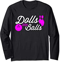 Dolls With Balls Funny Gift For Bowlers Long Sleeve T-Shirt