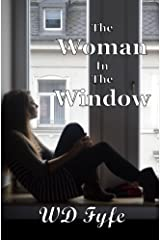 The Woman In The Window: A Collection of Short Stories Kindle Edition