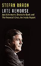 Late Remorse: Joe Ackermann, Deutsche Bank and The Financial Crisis. An Inside Report