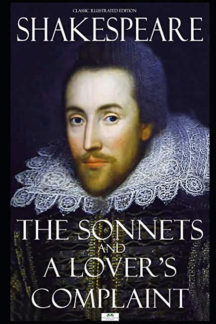The Sonnets and A Lover's Complaint - Classic Illustrated Edition