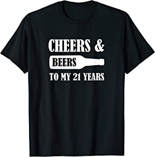 Cheers and Beers to my 21 Years T-Shirt Gift
