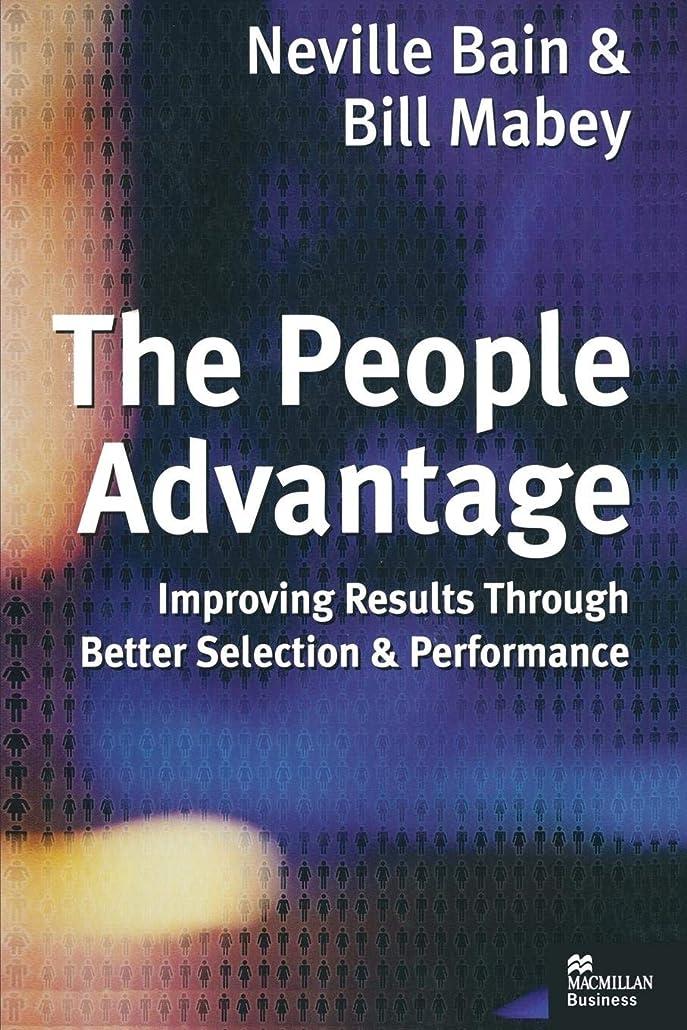 彼女はレタッチ寝るThe People Advantage: Improving Results Through Better Selection and Performance