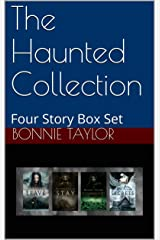 The Haunted Collection: Four Story Box Set Kindle Edition