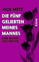Die fünf Geliebten meines Mannes: Eine wahre Geschichte (German Edition)