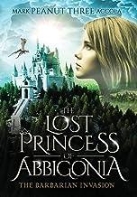The Lost Princess of Abbigonia: The Barbarian Invasion