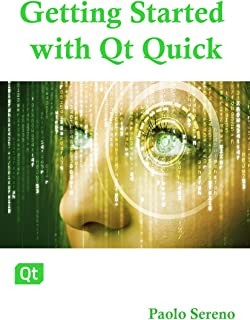 Getting started with Qt Quick: The guide to help you set up and develop multidevice applications