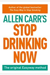 Stop Drinking Now (Allen Carr's Easyway Book 69) Kindle Edition