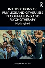 Intersections of Privilege and Otherness in Counselling and Psychotherapy