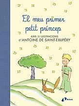 El meu primer petit príncep (Catalá - A Partir De 6 Anys - Àlbums - Àlbums Il·Lustrats)