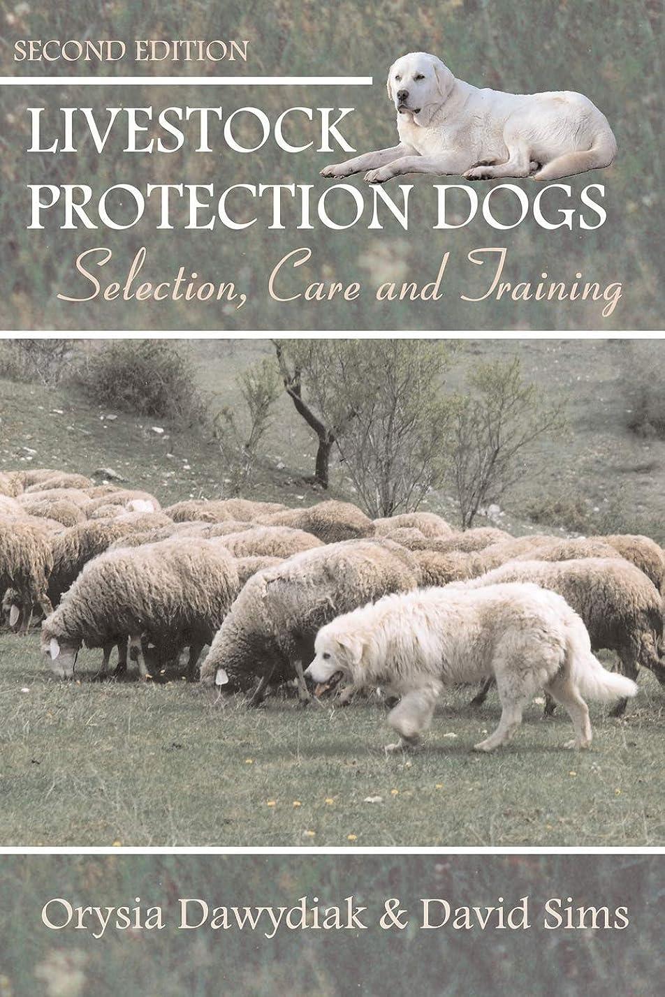 エミュレートする頑丈ダブルLivestock Protection Dogs: Selection, Care and Training