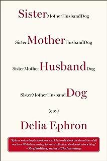 Sister Mother Husband Dog: (Etc.)