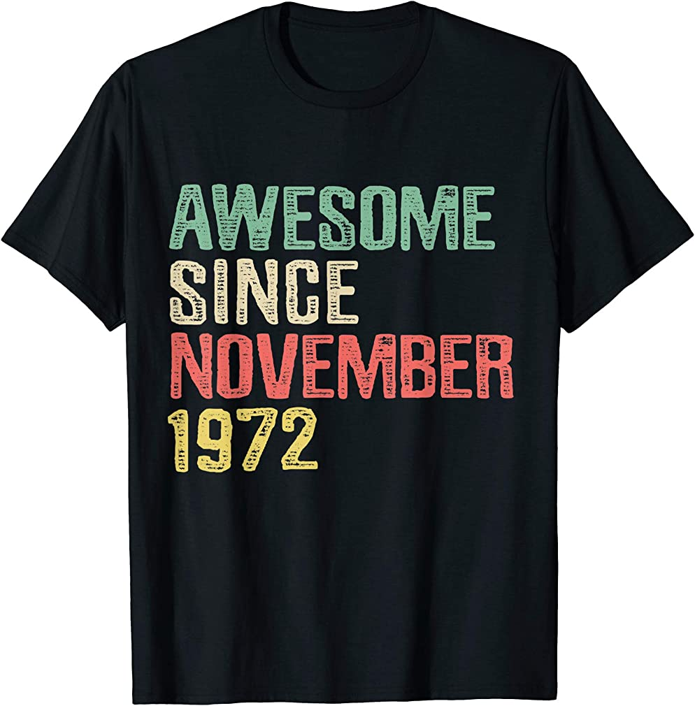 Awesome Since November 1972 47 Years Old 47th Birthday Gift T-shirt