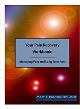 Your Pain Recovery Workbook: Managing Pain and Long Term Pain