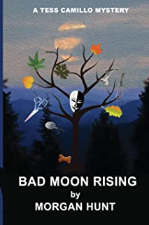 Bad Moon Rising: A Tess Camillo Mystery